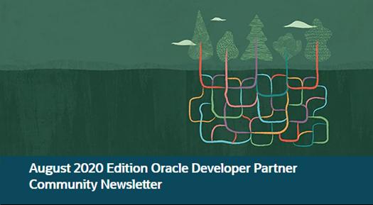 August 2020 Edition Oracle Developer Partner Community Newsletter LinkedIn