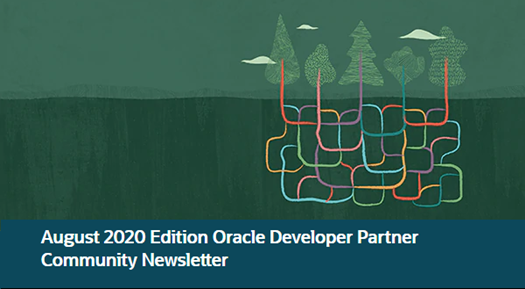 August 2020 Edition Oracle Developer Partner Community Newsletter LinkedIn