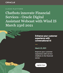 Chatbots innovate Financial Services - Oracle Digital Assistant Webcast with Wind IS March 23rd 2021